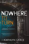 Nowhere to Turn : The psychological thriller with a killer twist you'll never forget