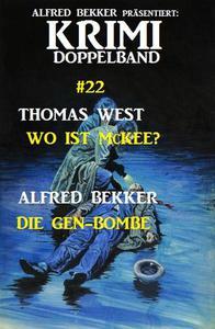 Krimi Doppelband #22: Wo ist McKee? - Die Gen-Bombe