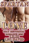 Spartan Love  (Gay Historical Romance MM)  Parts 1, 2 and 3