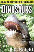 Dinosaurs - Book of Pictures & Fun Facts