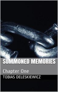 Summoned Memories: Chapter One