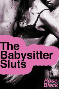 The Babysitter Sluts (4 group sex & double penetration babysitter erotica short stories)