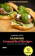 Cooking with Jasmine; Ground Beef Recipes