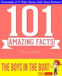 The Boys in the Boat - 101 Amazing Facts You Didn't Know