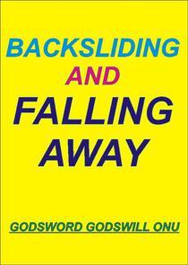 Backsliding and Falling Away