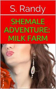 Shemale Adventure: Milk Farm