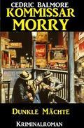 Kommissar Morry - Dunkle Mächte