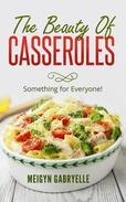 The Beauty of Casseroles: Something for Everyone!
