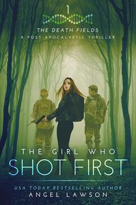 The Girl Who Shot First (The Death Fields Book 1)