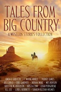 Tales From Big Country: A Western Stories Collection
