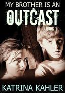 My Brother is an Outcast - Book 1