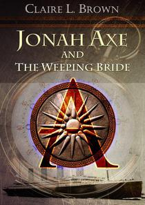 Jonah Axe and the Weeping Bride