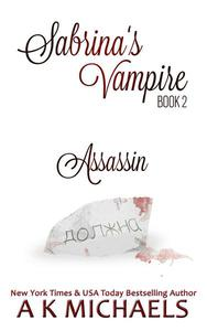 Sabrina's Vampire, Book 2, Assassin