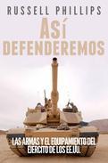 Así defenderemos: Las armas y el equipamiento del Ejército de los EE.UU.