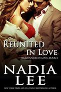 Reunited in Love (Billionaires in Love Book 2)