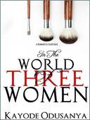 In the World of Three Women