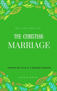 What God Wants For The Christian Marriage