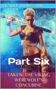 Taken: The Viking Werewolf's Concubine Part Six