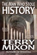 The Man Who Stole History - A Time Travel Alternate History Short