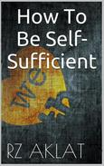 How To Be Self-sufficient