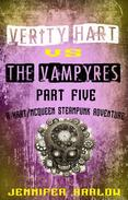 Verity Hart Vs The Vampyres: Part Five