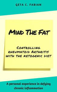 Mind the Fat - controlling rheumatoid arthritis with the ketogenic diet
