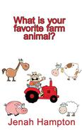 What Is Your Favorite Farm Animal? (Illustrated Children's Book Ages 2-5)