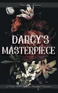 Darcy's Masterpiece: A Pride and Prejudice Sensual Intimate
