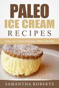 Paleo Ice Cream Recipes: Tasty Ice Cream Recipes Within Minutes