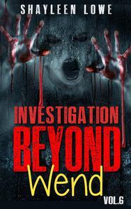 Investigation Beyond : WEND