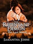 The Repentant Demon Trilogy Book 3: The Last Stand