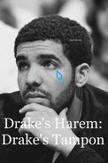 Drake's Harem: Drake's Tampon