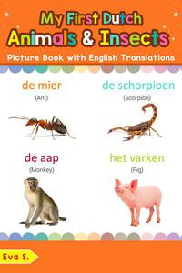 My First Dutch Animals & Insects Picture Book with English Translations