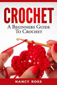 Crochet: A Beginners Guide To Crochet
