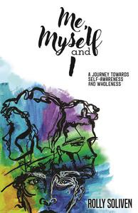 Me, Myself and I: A Journey Towards Self-Awareness and Wholeness