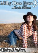 Milky Daze Farm 3: In the Barn (Lactation and Breeding Erotica)