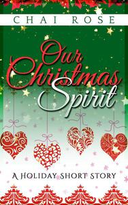 Our Christmas Spirit: A Holiday Short Story