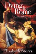 Dying for Rome: Lucretia's Tale