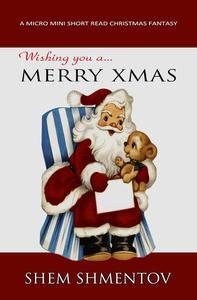 Merry Xmas: A Micro Mini Short Read Christmas Fantasy