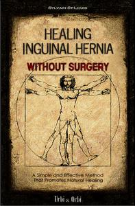 Healing Inguinal Hernia Without Surgery