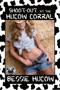Shoot-Out at the Hucow Corral