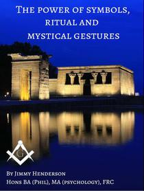 The Power of Symbols, Ritual and Mystical Gestures