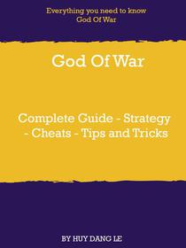 God Of War Complete Guide - Strategy - Cheats - Tips and Tricks