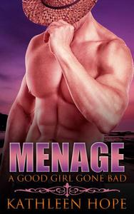 Menage: A Good Girl Gone Bad