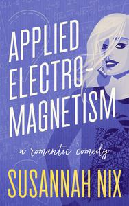 Applied Electromagnetism: A Romantic Comedy