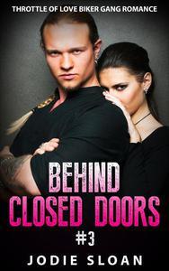 Behind Closed Doors #3 (Throttle of Love Biker Gang Romance)