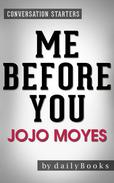Me Before You: A Novel by Jojo Moyes | Conversation Starters