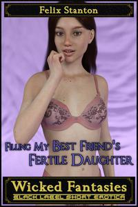 Filling My Best Friend's Fertile Daughter