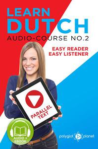Learn Dutch - Easy Reader | Easy Listener | Parallel Text - Audio Course No. 2