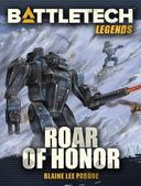 BattleTech Legends: Roar of Honor